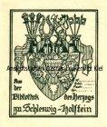 Ex Libris Exlibris Aus der Bibliothek des Herzogs zu Schleswig-Holstein