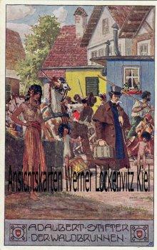 Ansichtskarte Adalbert Stifter Der Waldbrunnen illustriert Gemälde sign. Ernst Kutzer