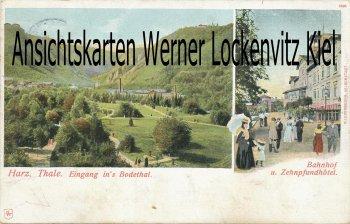Ansichtskarte Thale Bahnhof und Zehnpfundhotel Eingang ins Bodetal